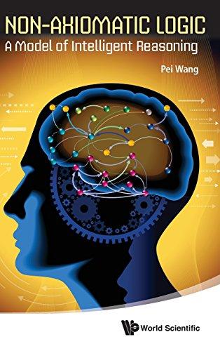 Non - Axiomatic Logic: A Model of Intelligent Reasoning