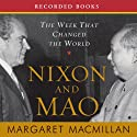 Nixon and Mao: The Week That Changed the World Audiobook by Margaret MacMillan Narrated by Barbara Caruso