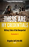 img - for These are my Credentials 2 Military Tales of the Unexpected book / textbook / text book
