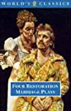 img - for Four Restoration Marriage Plays: The Soldier's Fortune; The Princess of Cleves ; Amphitryon; or The Two Sosias; The Wives' Excuse; or Cuckolds Make Themselves (The World's Classics) book / textbook / text book