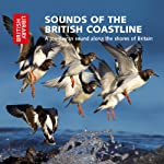 Sounds of the British Coastline: A Journey in Sound Along the Shores of Britain | Cheryl Tipp