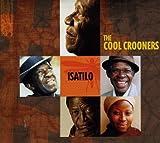 echange, troc The Cool Crooners - Isatilo