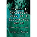 Toward A Christian View of A Scientific World: Fifteen Topics for Study