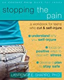 img - for Stopping the Pain: A Workbook for Teens Who Cut and Self Injure (Instant Help Solutions) book / textbook / text book