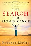 The Search For Significance: Seeing Your True Worth Through God's Eyes (0849944244) by Robert S. McGee
