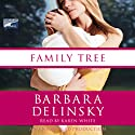 Family Tree Audiobook by Barbara Delinsky Narrated by Karen White
