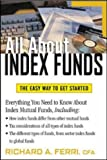 All About Index Funds (All About... (McGraw-Hill)) (0071387056) by Richard A. Ferri