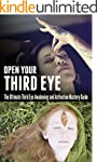 Open Your Third Eye: The Ultimate Thi...