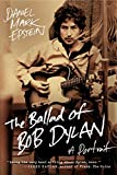 img - for The Ballad of Bob Dylan: A Portrait book / textbook / text book