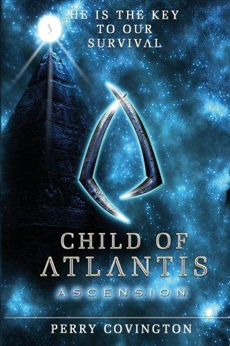 Child Of Atlantis: Ascension (Origins) (Volume 1), by Perry L Covington