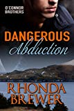 Dangerous Abduction (O'Connor Brothers Book 2) (English Edition)