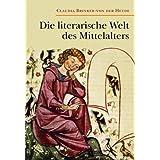 """Die literarische Welt des Mittelaltersvon """"Claudia Brinker-von..."""""""