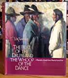 img - for Beat of the Drum and the Whoop of the Dance: A Study of the Life and Work of Joseph Henry Sharp book / textbook / text book
