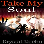 Take My Soul | Krystal Kuehn