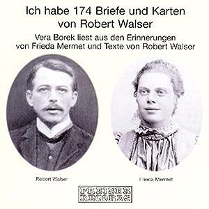 Ich habe 174 Briefe und Karten von Robert Walser Hörbuch