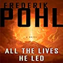 All the Lives He Led: A Novel Audiobook by Frederik Pohl Narrated by Oliver Wyman