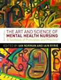 img - for The Art and Science of Mental Health Nursing: A Textbook of Principles and Practice by Norman, Ian, Ryrie, Iain (2013) Paperback book / textbook / text book