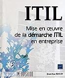 echange, troc Jean-Luc BAUD - ITIL V3 - Mise en oeuvre de la démarche ITIL en entreprise