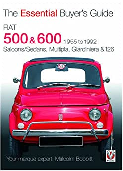 Fiat 500, 600 1955 TO 1992: The Essential Buyer's Guide Paperback