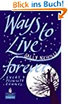 Ways to Live Forever: New Longman Lit...