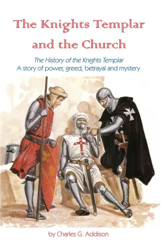 Image for The Knights Templar and the Church: The History of the Knights Templar - A story of power, greed, betrayal and mystery