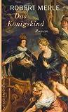 Das K�nigskind: Roman (Fortune de France 8)