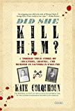 Did She Kill Him?: A Victorian Tale of Deception, Adultery, and Arsenic