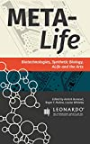 img - for Meta-Life: Biotechnologies, Synthetic Biology, ALife and the Arts (Leonardo ebook series) book / textbook / text book