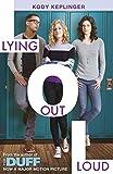 Kody Keplinger Hamilton High: Lying Out Loud: A companion novel to The DUFF