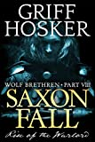 Saxon Fall: The Rise of the Warlord (Wolf Brethren Book 8)