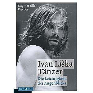 Ivan Liska. Tänzer. Die Leichtigkeit des Augenblicks