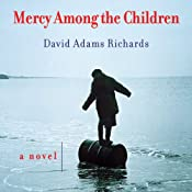 Mercy Among the Children: A Novel | [David Adams Richards]