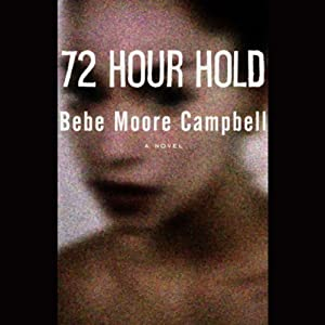 72 Hour Hold | [Bebe Moore Campbell]