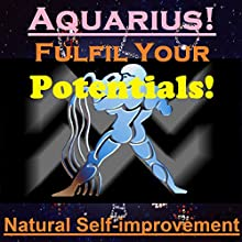 AQUARIUS True Potentials Fulfilment - Personal Development (       UNABRIDGED) by Sunny Oye Narrated by Richard Johnson
