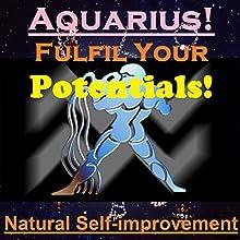 AQUARIUS True Potentials Fulfilment - Personal Development (       UNABRIDGED) by Sunny Oye Narrated by Richard Johnson
