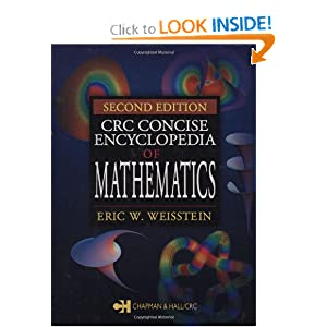 CRC Concise Encyclopedia of Mathematics, Second Edition Eric W. Weisstein