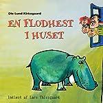En Flodhest i Huset [A Hippo in the House] | Ole Lund Kirkegaard