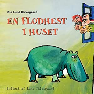 En Flodhest i Huset [A Hippo in the House] Audiobook