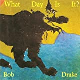 What Day Is It? by Drake, Bob (2006-03-14)