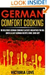 German: German Comfort Cooking: 90 De...