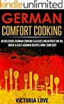 German: German Comfort Cooking: 90 Am...