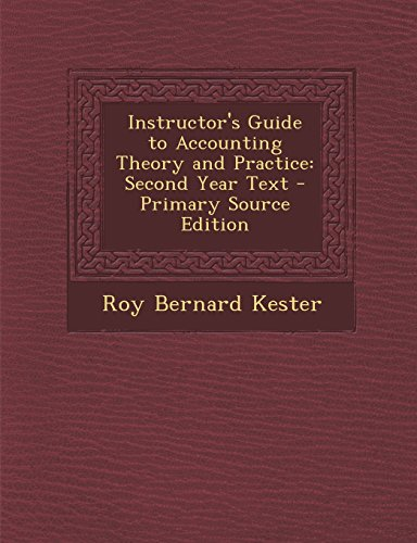 Instructor's Guide to Accounting Theory and Practice: Second Year Text - Primary Source Edition
