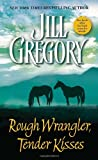 Rough Wrangler, Tender Kisses (0440235480) by Juill Gregory