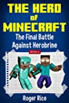 The Hero of Minecraft (Book 4): The F...