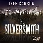 The Silversmith: A David Wolf Novel | Jeff Carson