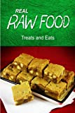 REAL RAW FOOD - Treats and Eats: (Raw diet cookbook)
