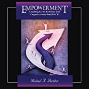 EMPOWERMENT: Creating Lives, Families, and Organizations That Rock | [Michael R. Shenker]