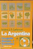 img - for La Argentina Geografia Humana Y Econimica Sexta Edicion book / textbook / text book