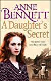 Anne Bennett A Daughter's Secret
