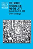 img - for The English Reformation and the Laity: Gloucestershire, 1540-1580 (Cambridge Studies in Early Modern British History) book / textbook / text book